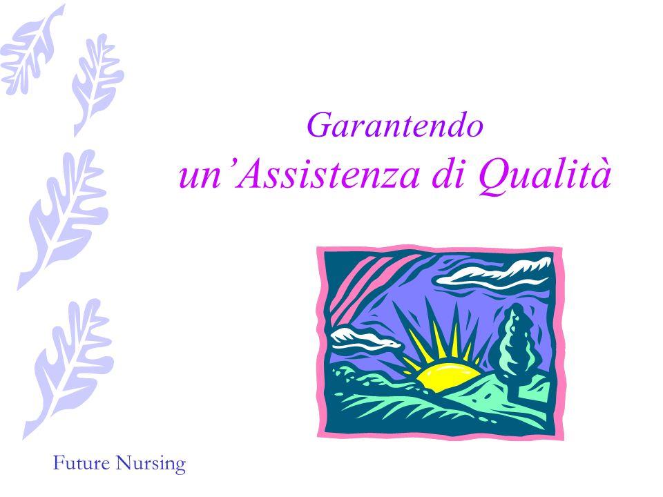 Future Nursing con procedure standard realistiche e fattibili basandosi su principi scientifici hanno motivato gli atti da compiere