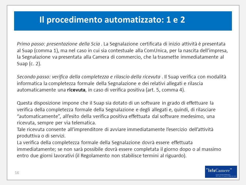 16 Primo passo: presentazione della Scia. La Segnalazione certificata di inizio attività è presentata al Suap (comma 1), ma nel caso in cui sia contes