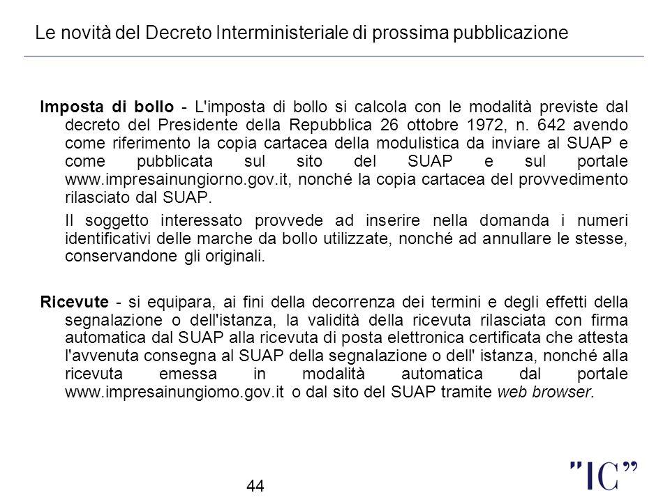 44 Imposta di bollo - L'imposta di bollo si calcola con le modalità previste dal decreto del Presidente della Repubblica 26 ottobre 1972, n. 642 avend