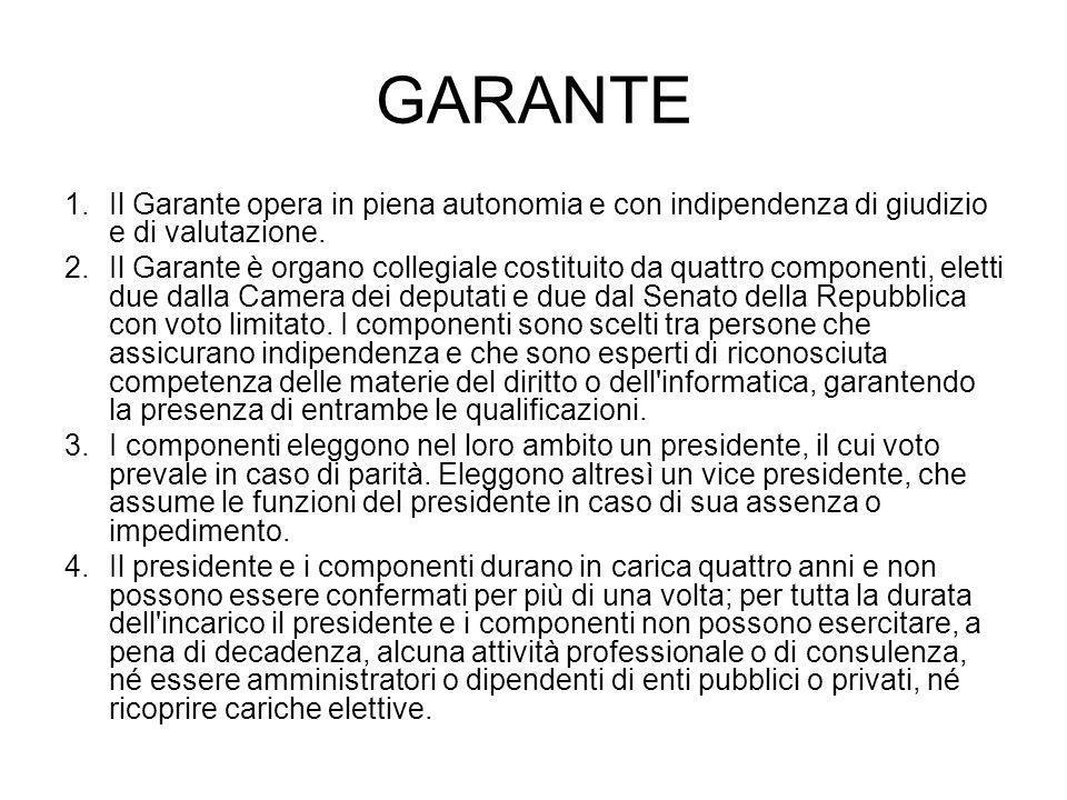 GARANTE 1.Il Garante opera in piena autonomia e con indipendenza di giudizio e di valutazione.