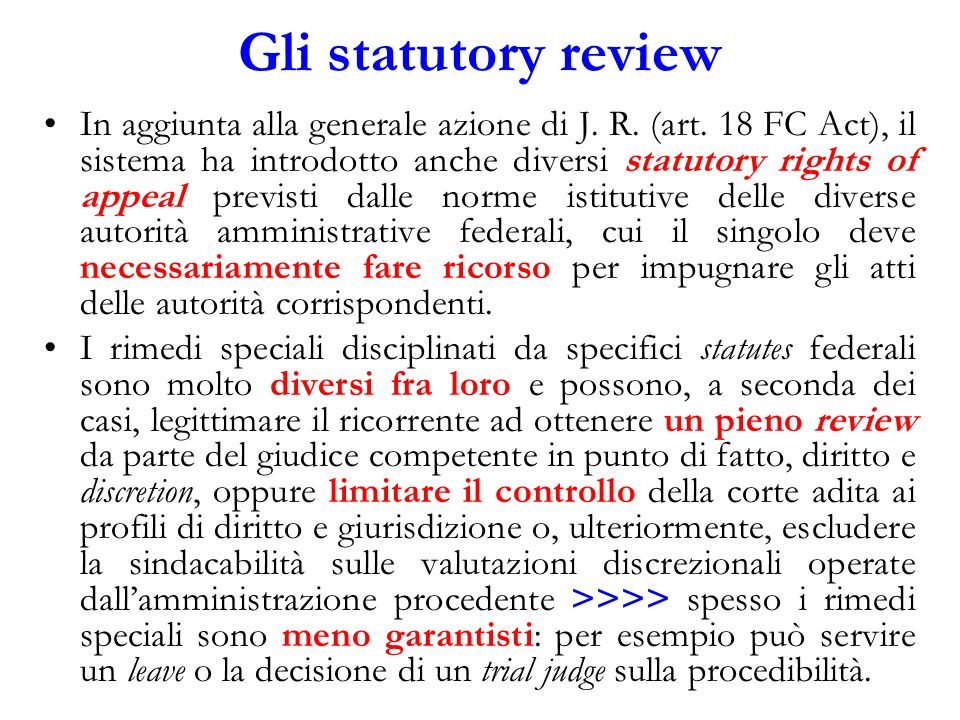 Gli statutory review In aggiunta alla generale azione di J. R. (art. 18 FC Act), il sistema ha introdotto anche diversi statutory rights of appeal pre