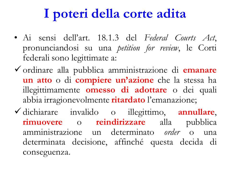 I poteri della corte adita Ai sensi dellart. 18.1.3 del Federal Courts Act, pronunciandosi su una petition for review, le Corti federali sono legittim