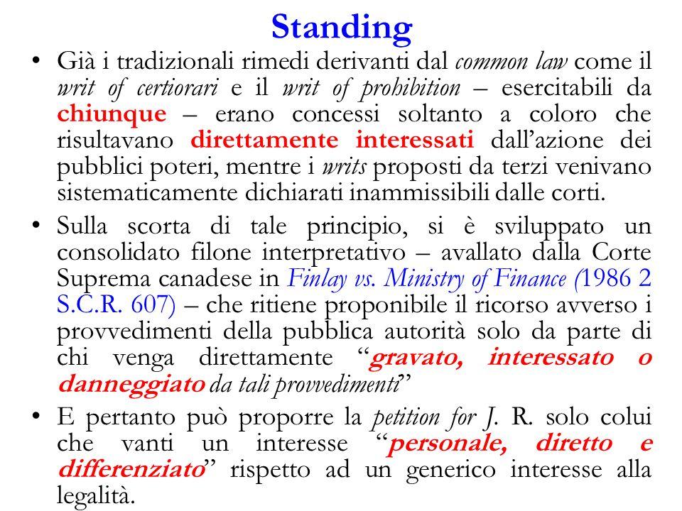 Standing Già i tradizionali rimedi derivanti dal common law come il writ of certiorari e il writ of prohibition – esercitabili da chiunque – erano con