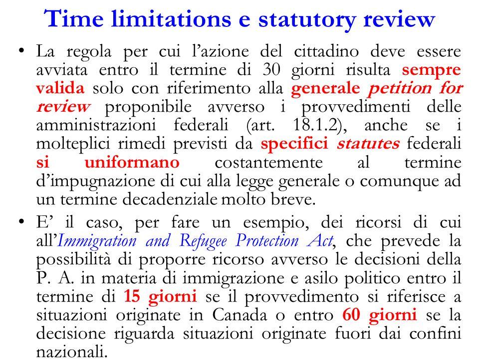 Time limitations e statutory review La regola per cui lazione del cittadino deve essere avviata entro il termine di 30 giorni risulta sempre valida so