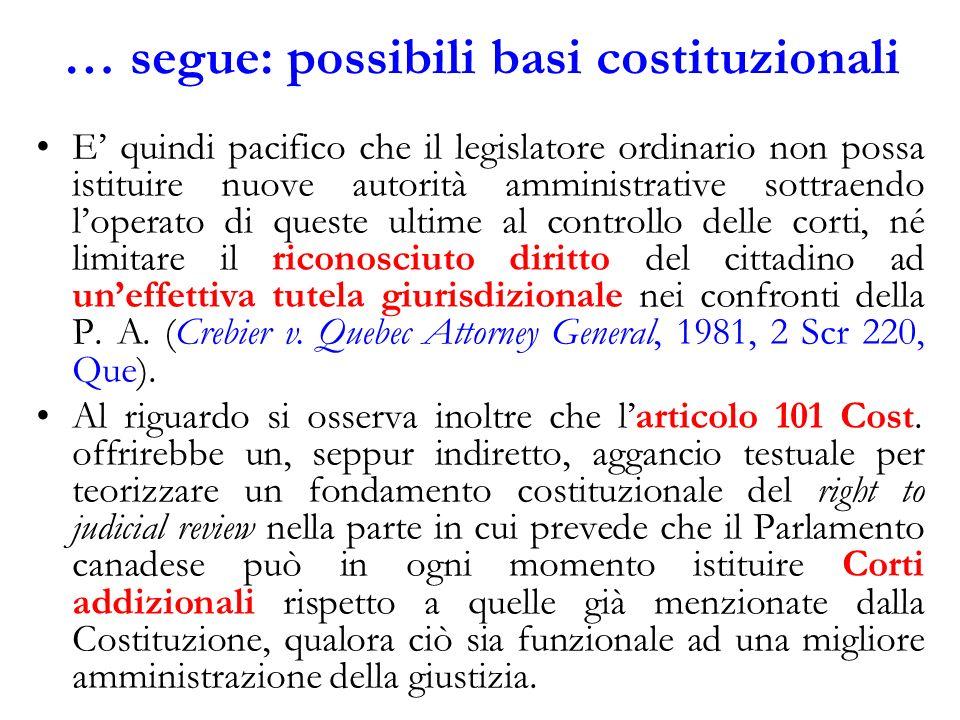 … segue: possibili basi costituzionali E quindi pacifico che il legislatore ordinario non possa istituire nuove autorità amministrative sottraendo lop
