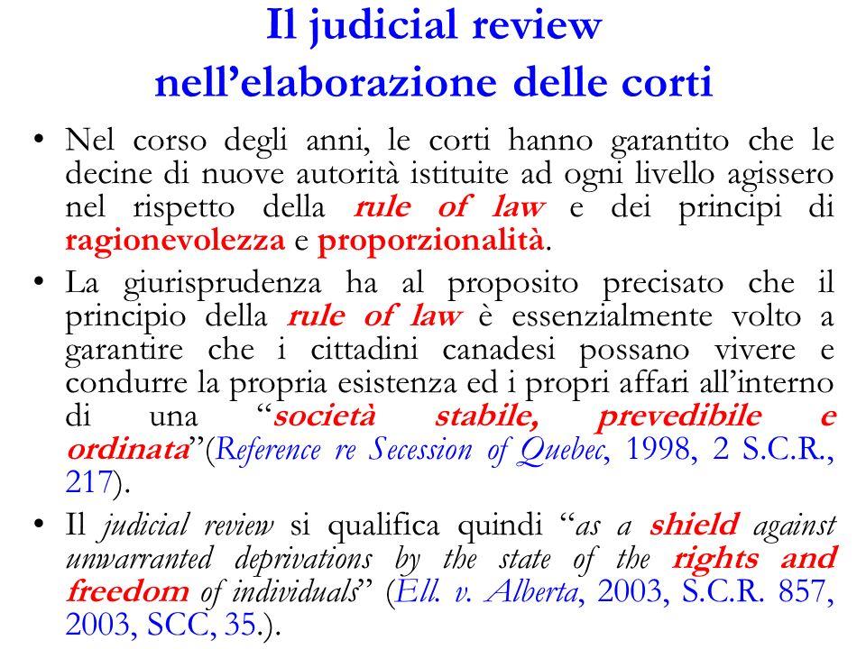 Il judicial review nellelaborazione delle corti Nel corso degli anni, le corti hanno garantito che le decine di nuove autorità istituite ad ogni livel