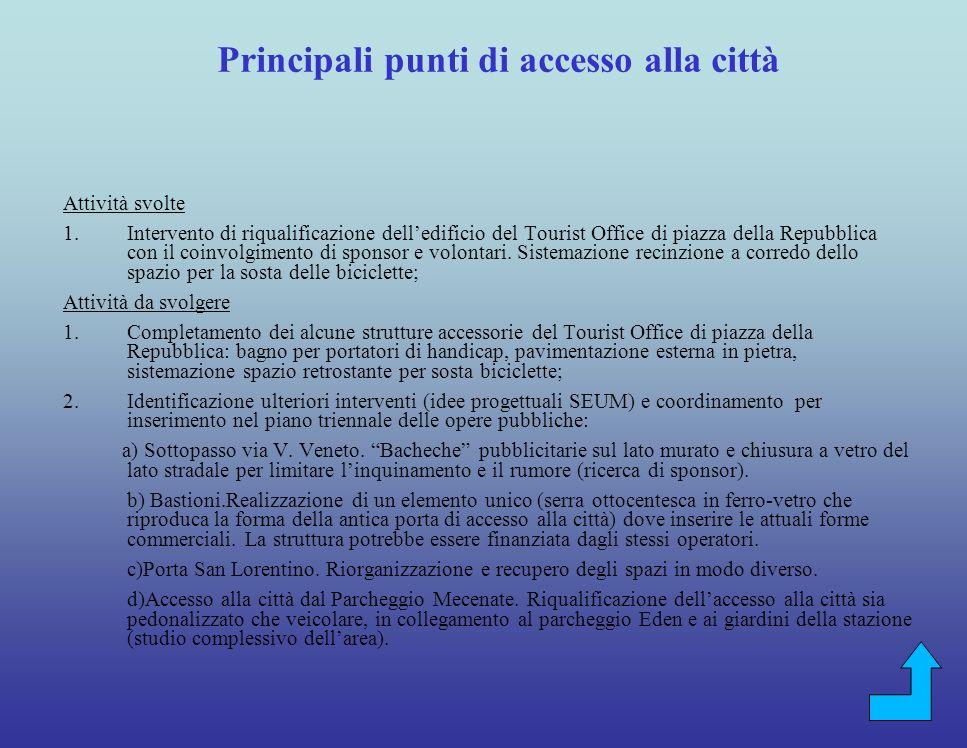 Attività da svolgere 1.Installazione dei touch-screen e loro attivazione in raccordo con il portale turistico del Comune di Arezzo. 2.Illuminazione pu