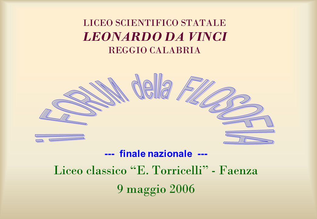 LICEO SCIENTIFICO STATALE LEONARDO DA VINCI REGGIO CALABRIA --- finale nazionale --- Liceo classico E. Torricelli - Faenza 9 maggio 2006
