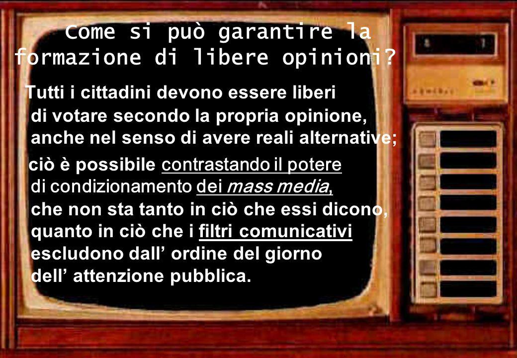 Come si può garantire la formazione di libere opinioni? Tutti i cittadini devono essere liberi di votare secondo la propria opinione, anche nel senso