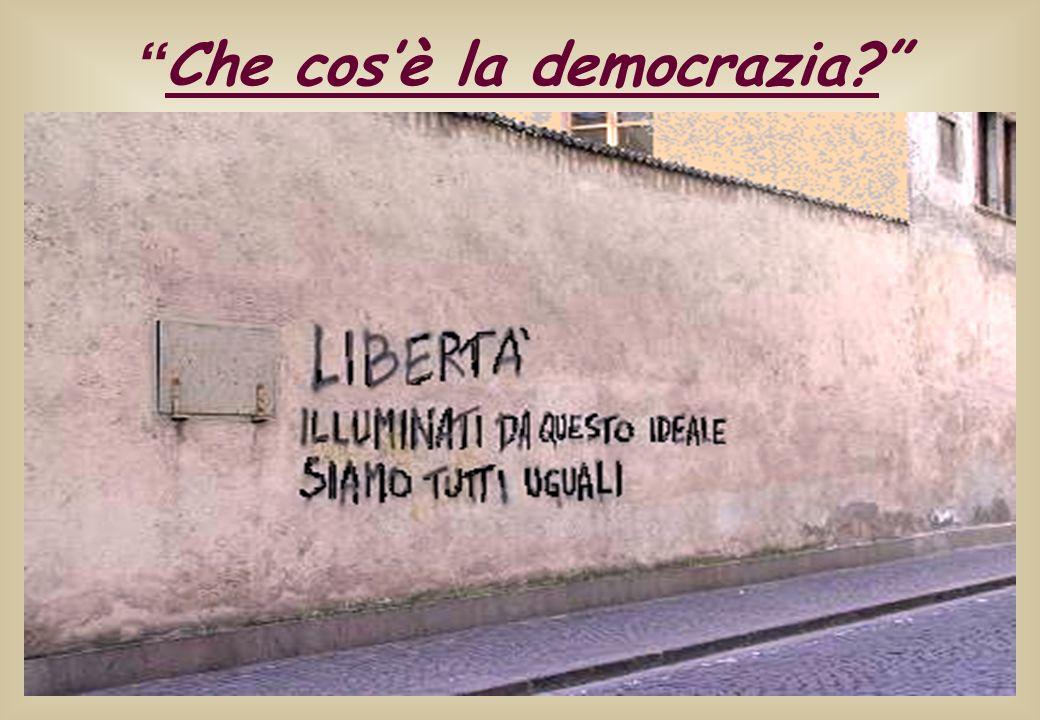 Che cosè la democrazia?