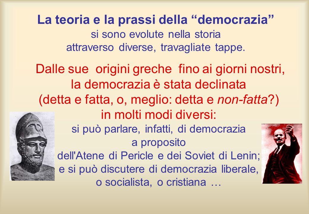 La teoria e la prassi della democrazia si sono evolute nella storia attraverso diverse, travagliate tappe. Dalle sue origini greche fino ai giorni nos