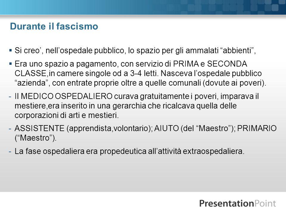 SOLVENTI e MUTUATI Il salario accessorio era composto da 2 elementi specifici: a) uno relativo ai SOLVENTI (proventi) B) uno relativo ai MUTUATI (compensi fissi) La misura dei proventi rimase incerta per decenni, con un limite fissato da due Decreti di Mussolini (1940-1943) e da una Circolare Buffarini (..ai sanitari va una % non superiore al 60% della tariffa complessiva…) - I rapporti tra le 3 voci (stipendio/proventi/compensi fissi) erano aleatori: 1/6/13; 1/2/4 con il Primario arbitro della spartizione delle quote mutualistiche.