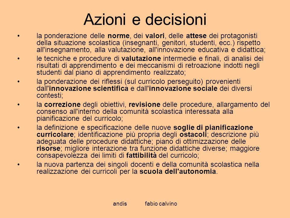 andis fabio calvino Azioni e decisioni la ponderazione delle norme, dei valori, delle attese dei protagonisti della situazione scolastica (insegnanti,