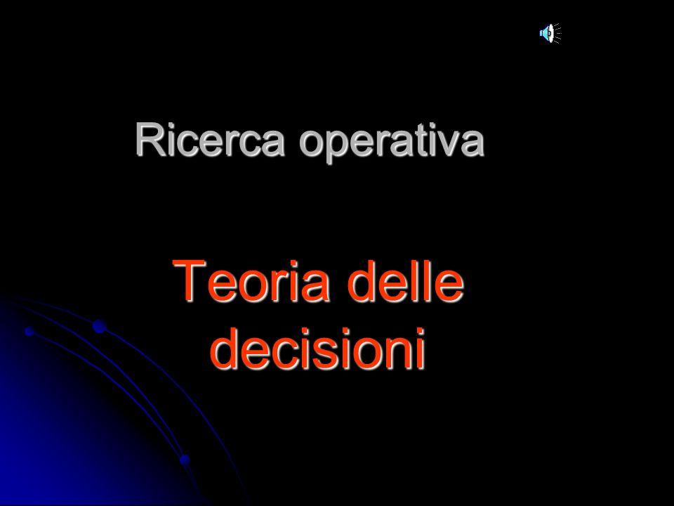 Ricerca operativa Teoria delle decisioni