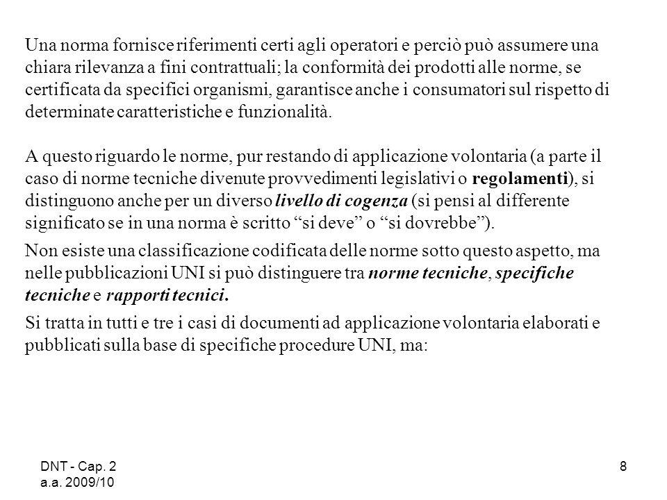 DNT - Cap. 2 a.a. 2009/10 8 Una norma fornisce riferimenti certi agli operatori e perciò può assumere una chiara rilevanza a fini contrattuali; la con