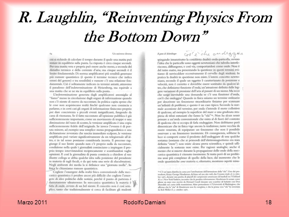 R. Laughlin, Reinventing Physics From the Bottom Down Marzo 2011Rodolfo Damiani18