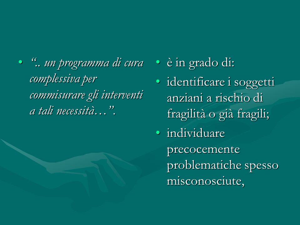 .. un programma di cura complessiva per commisurare gli interventi a tali necessità…... un programma di cura complessiva per commisurare gli intervent