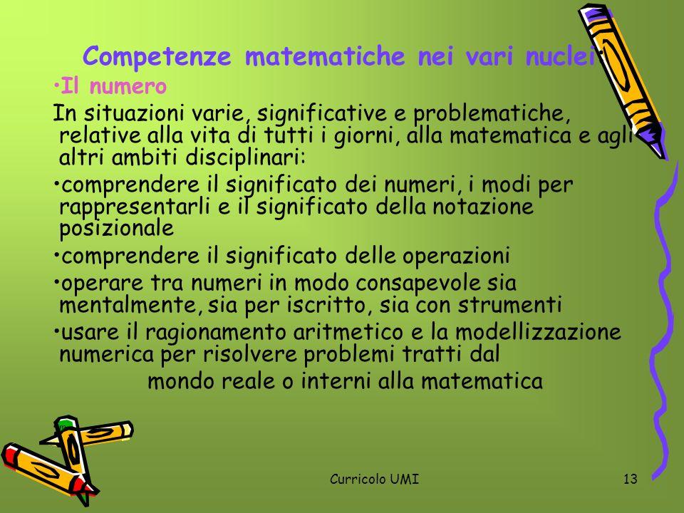 Curricolo UMI13 Competenze matematiche nei vari nuclei: Il numero In situazioni varie, significative e problematiche, relative alla vita di tutti i gi