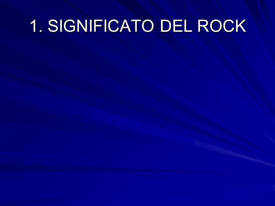 1. SIGNIFICATO DEL ROCK