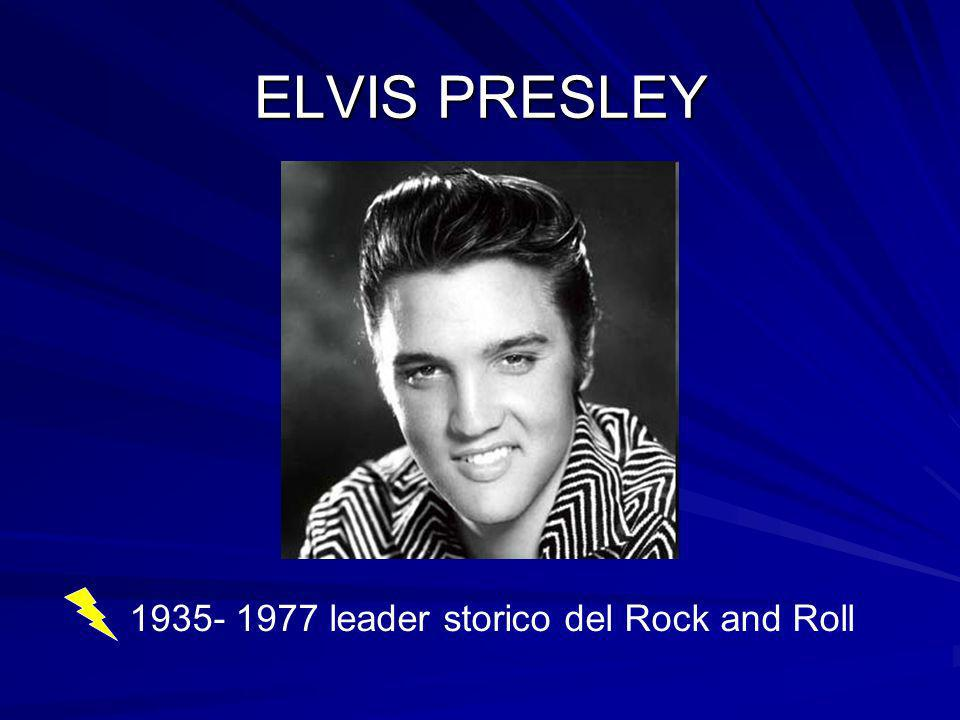 ELVIS PRESLEY 1935- 1977 leader storico del Rock and Roll