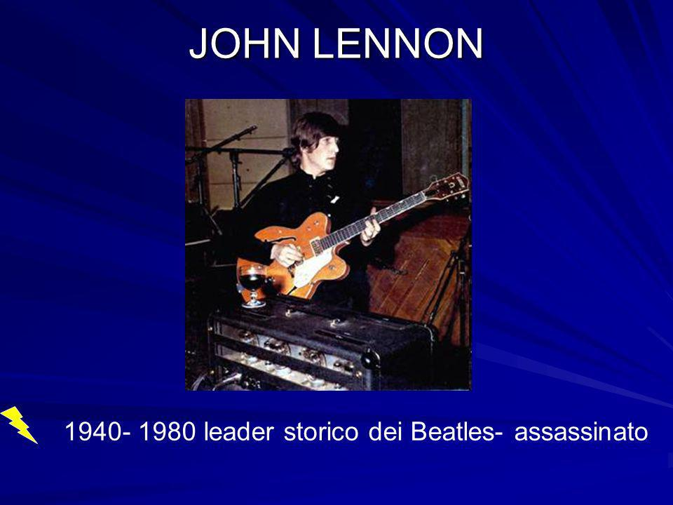 JOHN LENNON 1940- 1980 leader storico dei Beatles- assassinato