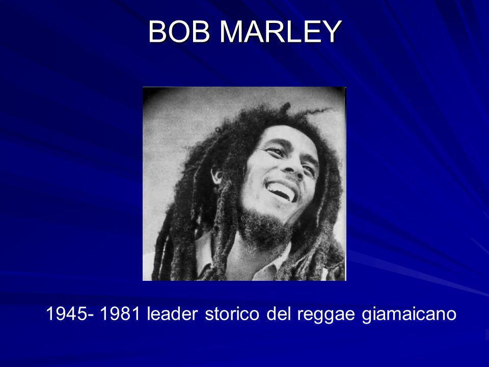 BOB MARLEY 1945- 1981 leader storico del reggae giamaicano