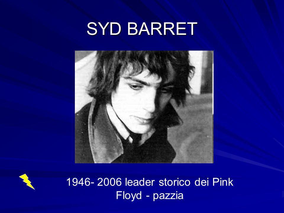 SYD BARRET 1946- 2006 leader storico dei Pink Floyd - pazzia