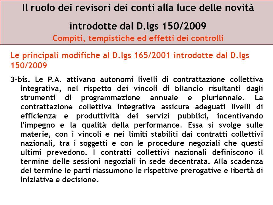 Il ruolo dei revisori dei conti alla luce delle novità introdotte dal D.lgs 150/2009 Compiti, tempistiche ed effetti dei controlli 3-bis. Le P.A. atti