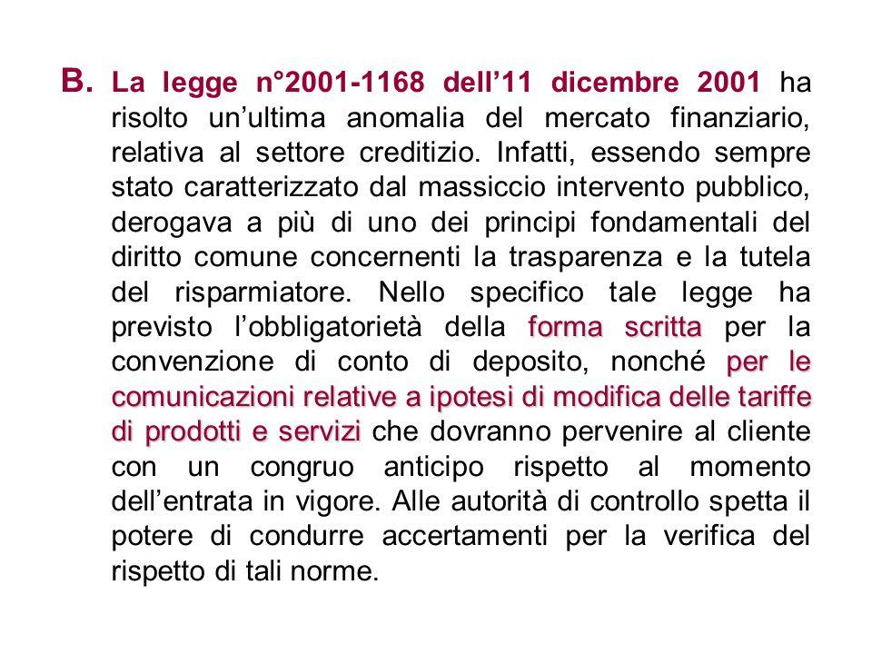 forma scritta per le comunicazioni relative a ipotesi di modifica delle tariffe di prodotti e servizi B. La legge n°2001-1168 dell11 dicembre 2001 ha