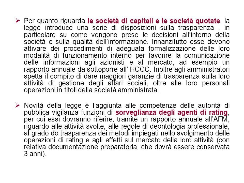 le società di capitali e le società quotate Per quanto riguarda le società di capitali e le società quotate, la legge introduce una serie di disposizi