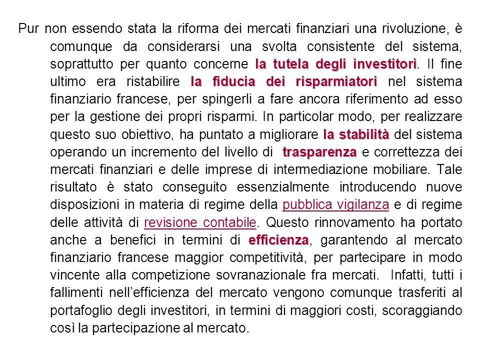 la tutela degli investitori la fiducia dei risparmiatori la stabilità trasparenza efficienza Pur non essendo stata la riforma dei mercati finanziari u