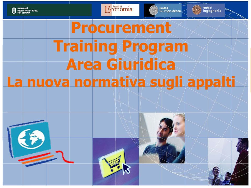Procurement Training Program Area Giuridica La nuova normativa sugli appalti