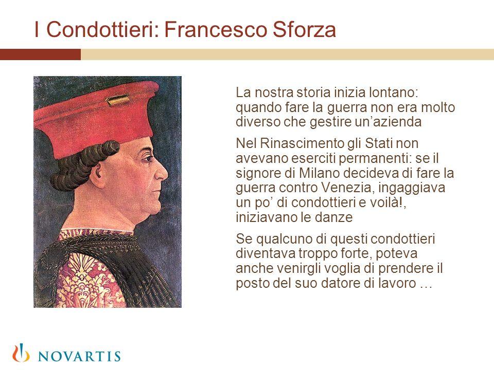 I Condottieri: Francesco Sforza La nostra storia inizia lontano: quando fare la guerra non era molto diverso che gestire unazienda Nel Rinascimento gl