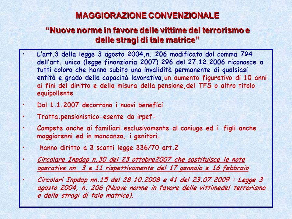 MAGGIORAZIONE CONVENZIONALE Nuove norme in favore delle vittime del terrorismo e delle stragi di tale matrice Lart.3 della legge 3 agosto 2004,n. 206