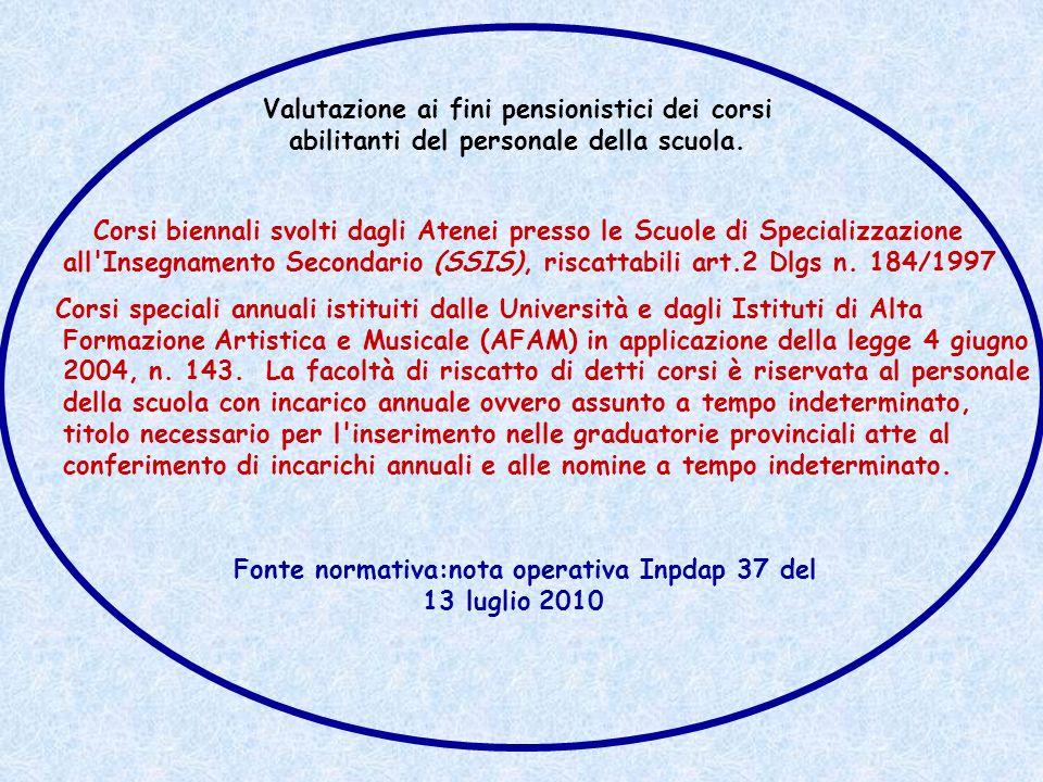 Corsi biennali svolti dagli Atenei presso le Scuole di Specializzazione all'Insegnamento Secondario (SSIS), riscattabili art.2 Dlgs n. 184/1997 Corsi