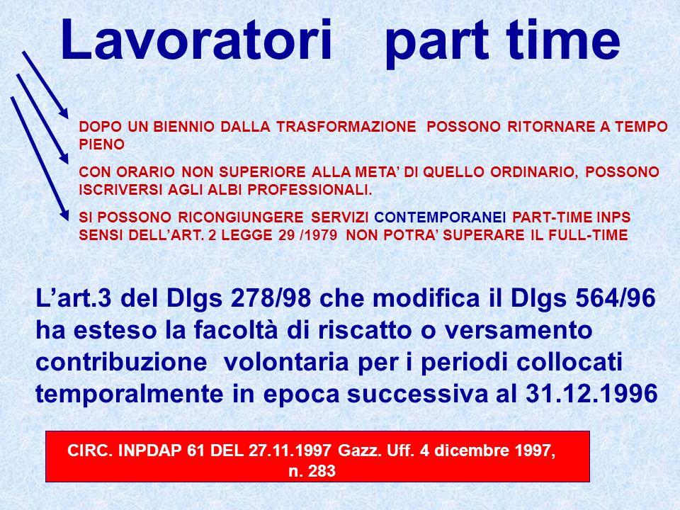 Lavoratori part time Lart.3 del Dlgs 278/98 che modifica il Dlgs 564/96 ha esteso la facoltà di riscatto o versamento contribuzione volontaria per i p