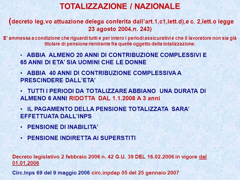 TOTALIZZAZIONE / NAZIONALE ( decreto leg.vo attuazione delega conferita dallart.1,c1,lett.d),e c. 2,lett.o legge 23 agosto 2004,n. 243) E ammessa a co