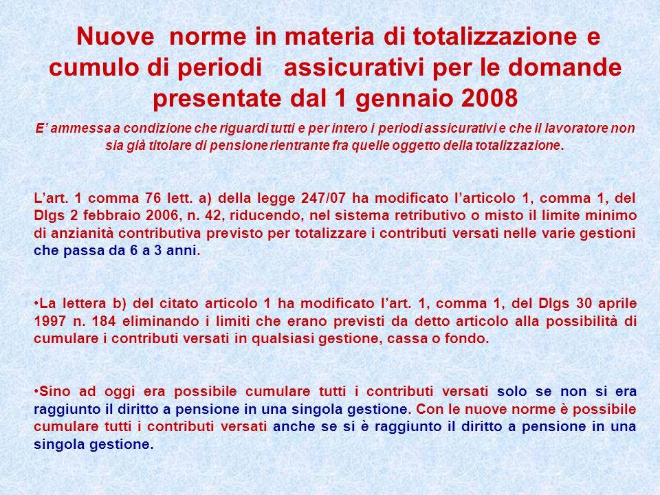 Nuove norme in materia di totalizzazione e cumulo di periodi assicurativi per le domande presentate dal 1 gennaio 2008 E ammessa a condizione che rigu
