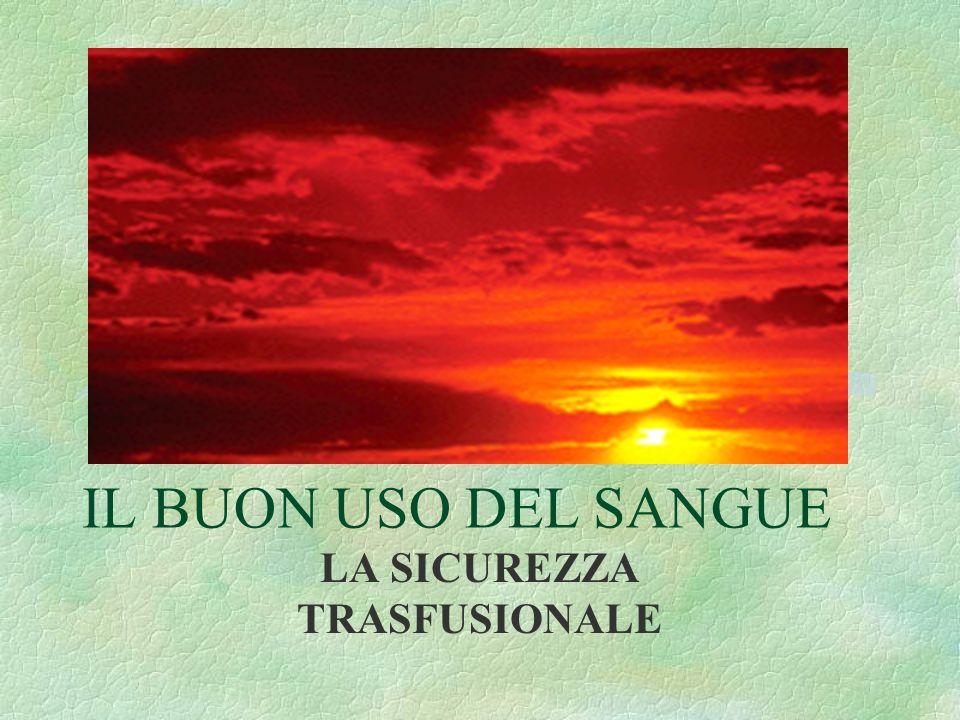 LA LEGISLAZIONE TRASFUSIONALE § DECRETO LEGISLATIVO 6 novembre 2007, n.