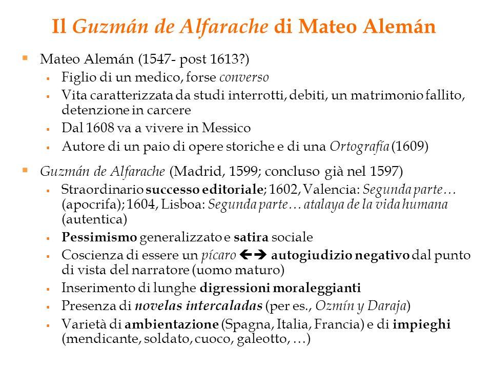 Il Guzmán de Alfarache di Mateo Alemán Mateo Alemán (1547- post 1613?) Figlio di un medico, forse converso Vita caratterizzata da studi interrotti, de