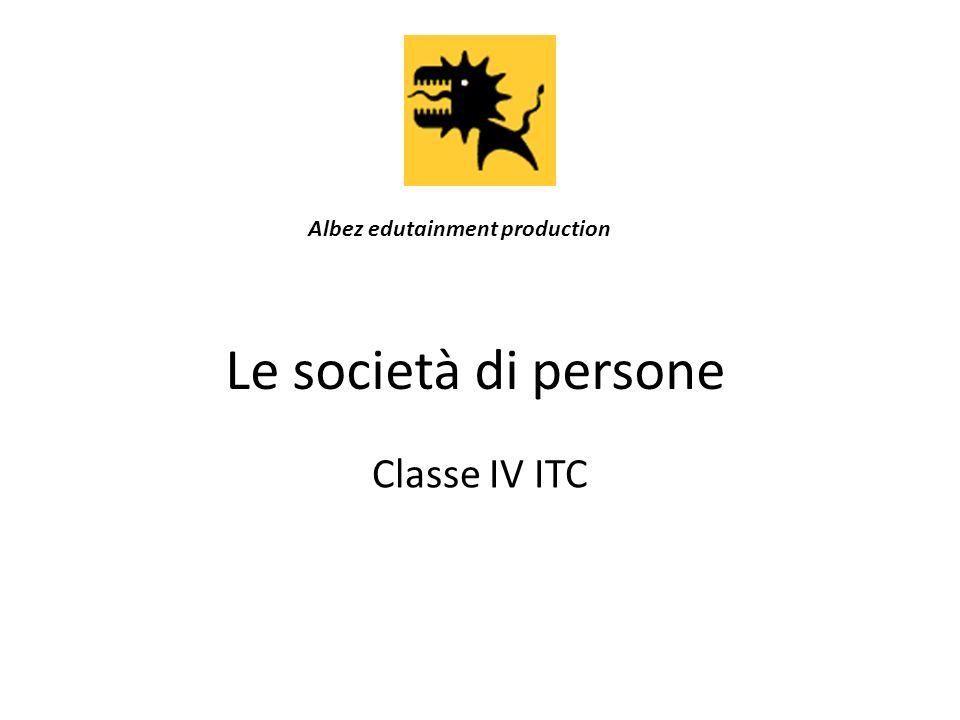 Le società di persone Classe IV ITC Albez edutainment production