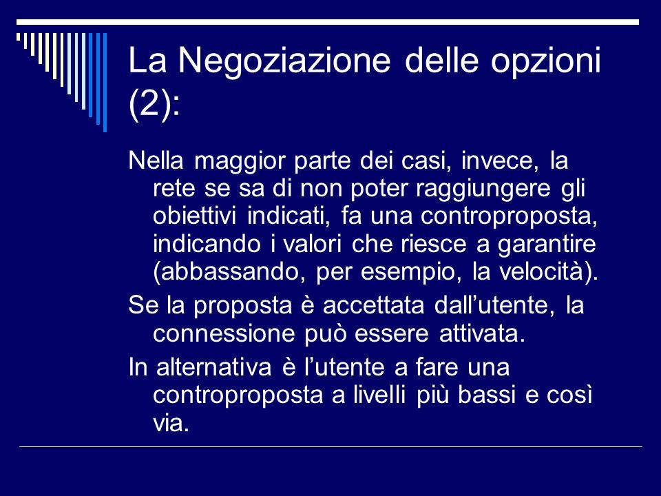 La Negoziazione delle opzioni (2): Nella maggior parte dei casi, invece, la rete se sa di non poter raggiungere gli obiettivi indicati, fa una controp