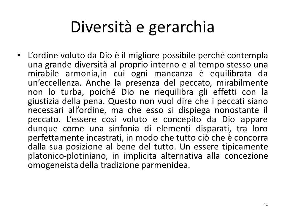 41 Diversità e gerarchia Lordine voluto da Dio è il migliore possibile perché contempla una grande diversità al proprio interno e al tempo stesso una