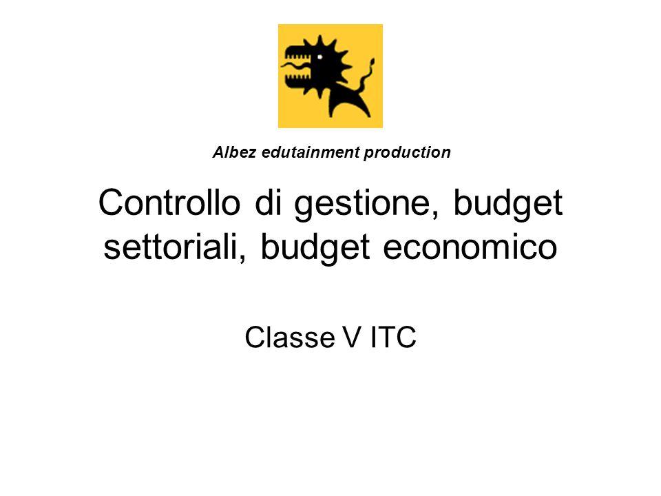 Controllo di gestione, budget settoriali, budget economico Classe V ITC Albez edutainment production