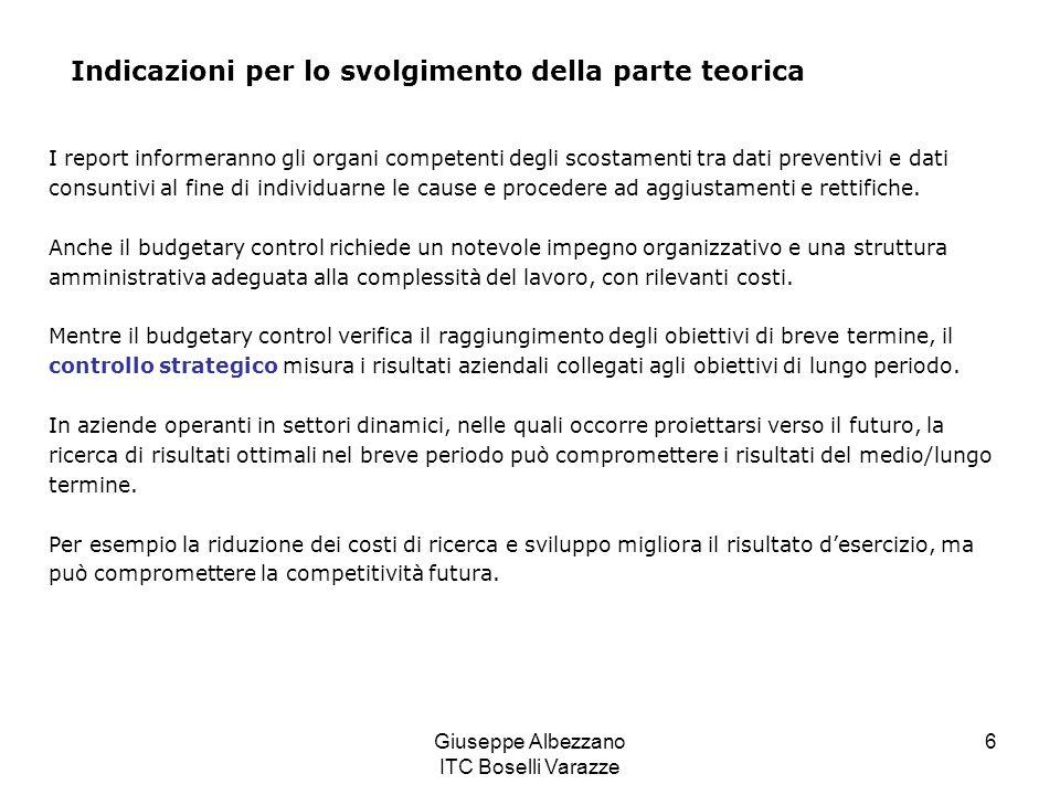 Giuseppe Albezzano ITC Boselli Varazze 6 Indicazioni per lo svolgimento della parte teorica I report informeranno gli organi competenti degli scostame