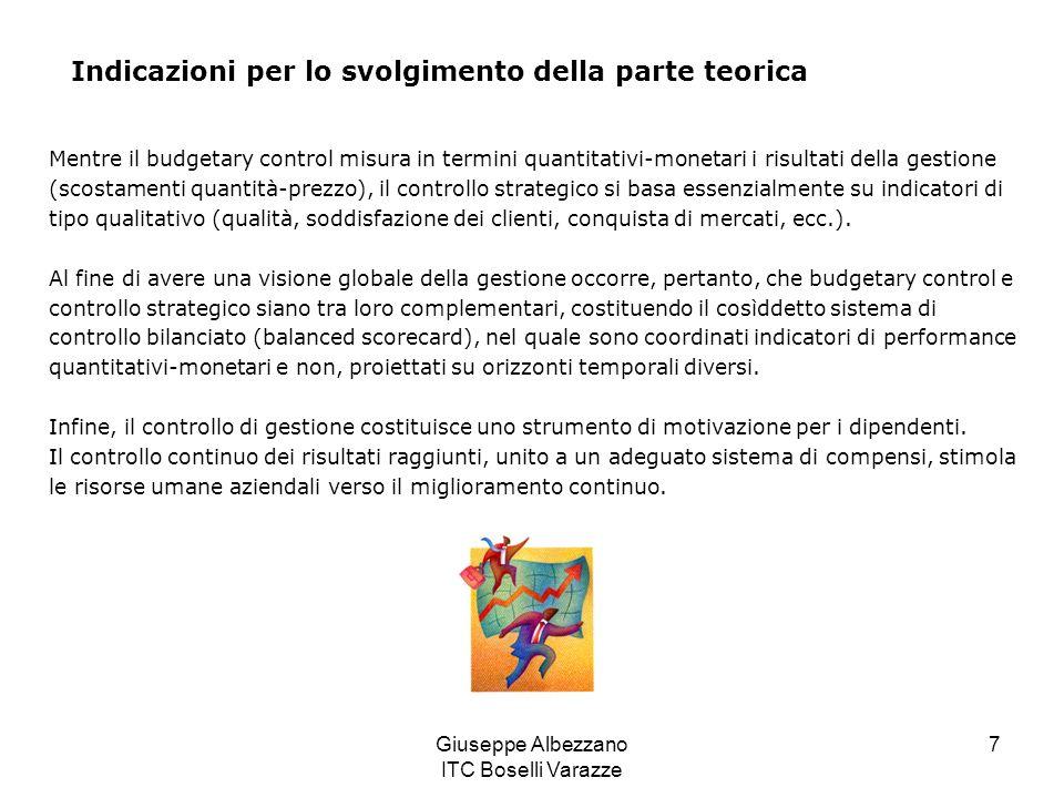 Giuseppe Albezzano ITC Boselli Varazze 7 Indicazioni per lo svolgimento della parte teorica Mentre il budgetary control misura in termini quantitativi