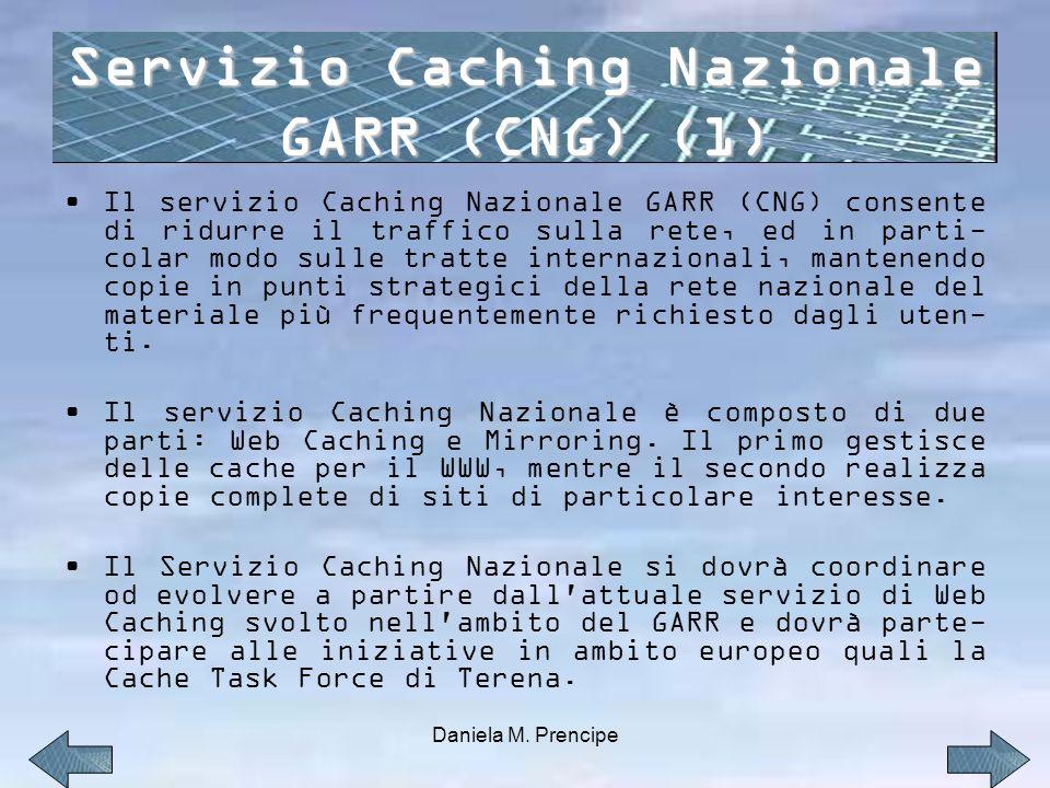 Il servizio Caching Nazionale GARR (CNG) consente di ridurre il traffico sulla rete, ed in parti- colar modo sulle tratte internazionali, mantenendo copie in punti strategici della rete nazionale del materiale più frequentemente richiesto dagli uten- ti.