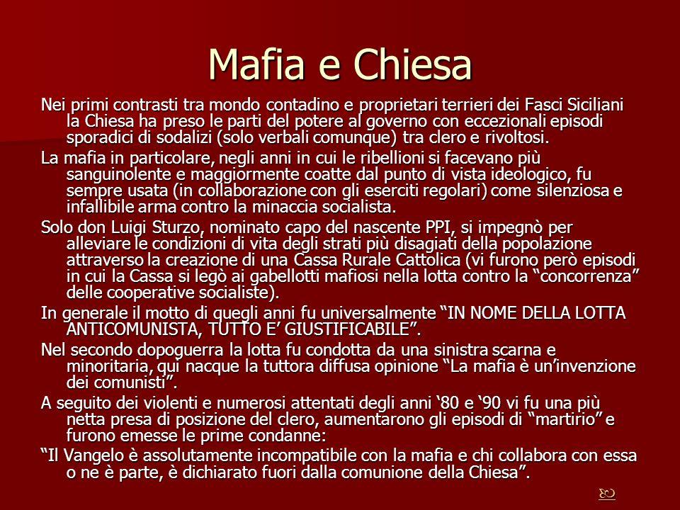 Mafia e Chiesa Nei primi contrasti tra mondo contadino e proprietari terrieri dei Fasci Siciliani la Chiesa ha preso le parti del potere al governo co