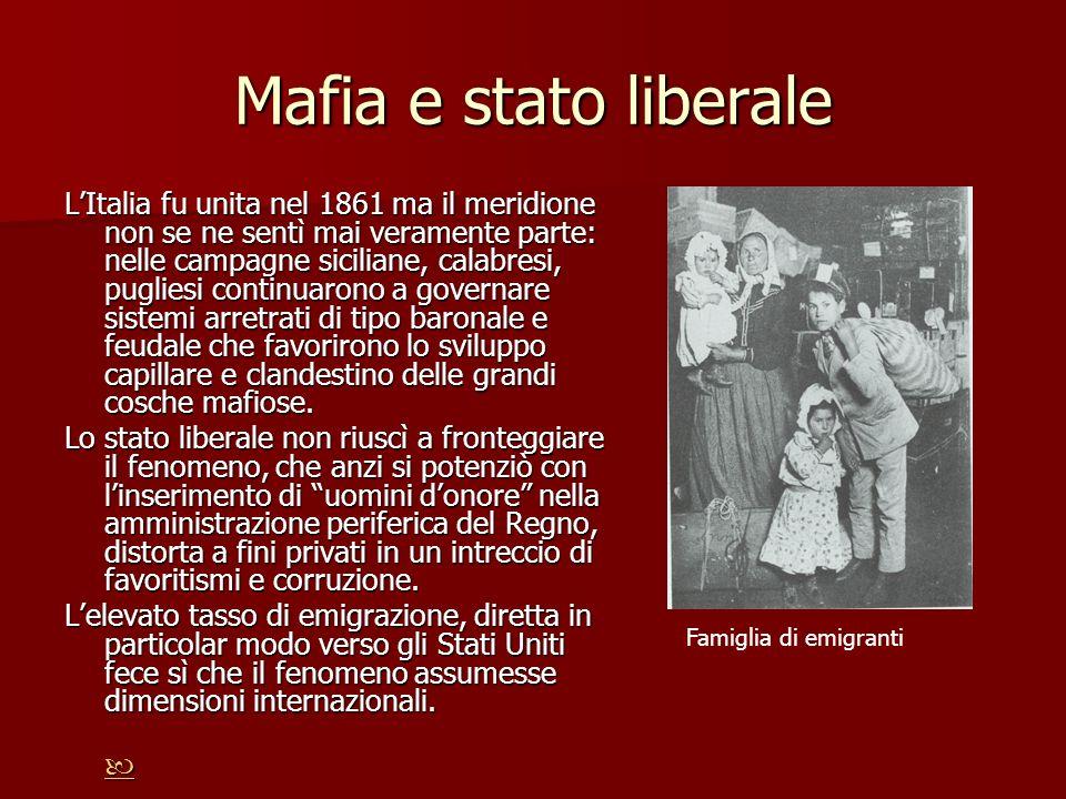 Mafia e stato liberale LItalia fu unita nel 1861 ma il meridione non se ne sentì mai veramente parte: nelle campagne siciliane, calabresi, pugliesi co