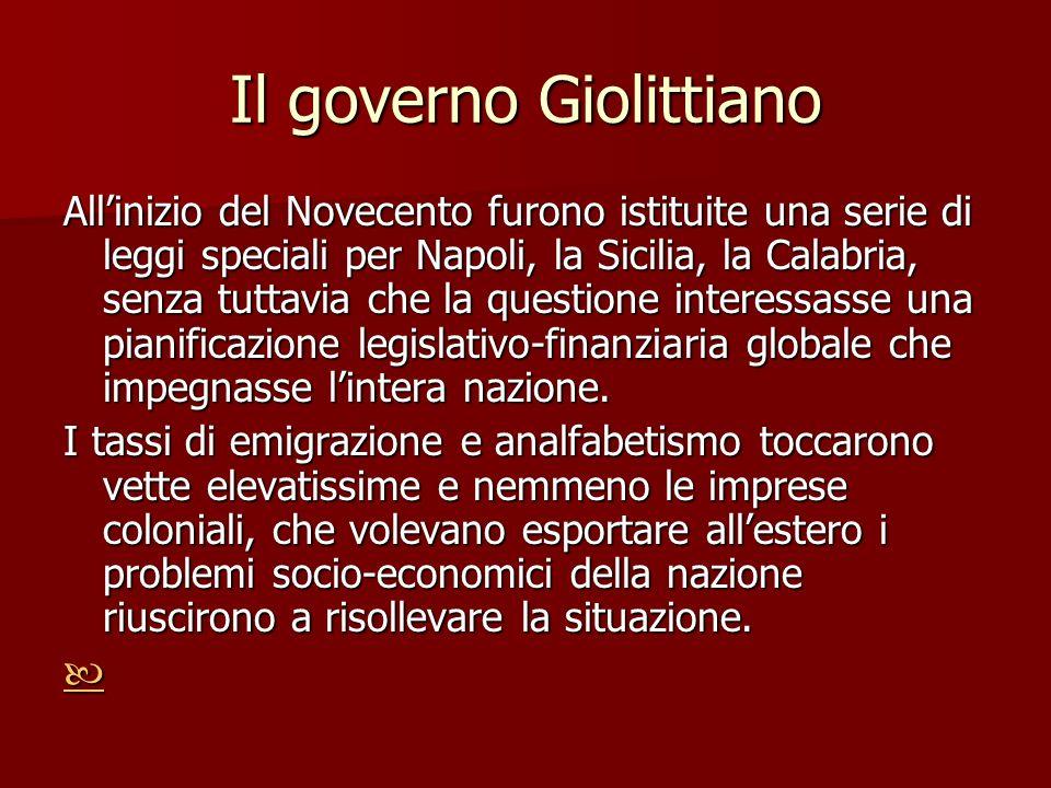 Il governo Giolittiano Allinizio del Novecento furono istituite una serie di leggi speciali per Napoli, la Sicilia, la Calabria, senza tuttavia che la